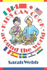 Kids Can Cook Around the World - Sarah Webb