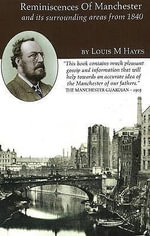 Reminiscences of Manchester : and Its Surrounding Areas from 1840 - Louis Milroy Hayes