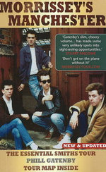 Morrissey's Manchester : The Essential Smiths Tour - Phillip Gatenby