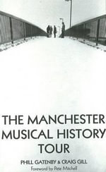 The Manchester Musical History Tour - Phill Gatenby