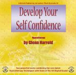 Develop Your Self-confidence - Glenn Harrold