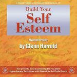 Build Your Self Esteem - Glenn Harrold