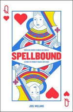 Spellbound : Stories of Women's Magic Over Men - Joel Willans