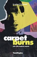 Carpet Burns : My Life with Inspiral Carpets