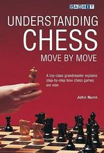Understanding Chess Move by Move - John Nunn