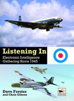 listening In : Electronic Intelligence Gathering since 1945 - Dave Forster