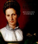 The Art of Italy: Renaissance and Baroque : In the Royal Collection - Lucy Whitaker
