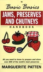 The Basic Basics Jams, Preserves and Chutneys : Basic Basics S. - Marguerite Patten