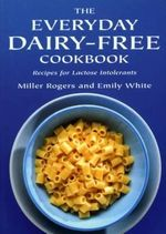 The Everyday Dairy-Free Cookbook : Free Cookbook - Emily White