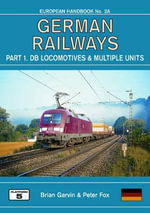 German Railways: Pt.1 : DB Locomotives and Multiple Units - Garvin Brian
