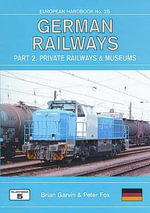 German Railways: Pt.2 : Private Railways and Muzeums - Garvin Brian