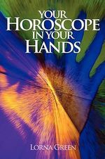 Your Horoscope in Your Hands - Lorna Green