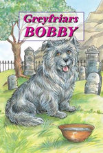 Greyfriars Bobby - The Story of an Edinburgh Dog : Corbies - David Ross