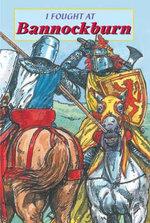 I Fought at Bannockburn - David Ross