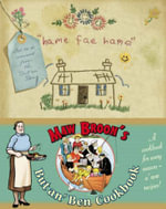 Maw Broon's But An' Ben Cookbook : A Cookbook for Every Season, Using All the Goodness of the Land - Maw Broon