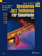 Developing Jazz Technique for Saxophone : E Flat/alto - Improvisation, Style, Special Effects - John O'Neill