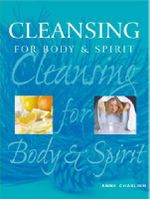 Cleansing for Body and Spirit - Anne Charlish