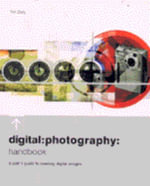 Digital Photography Handbook : The Complete Guide - Tim DALY