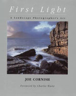 First Light : A Landscape Photographer's Journey - Joe Cornish