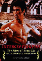 Intercepting Fist : The Films of Bruce Lee and the Golden Age of Kung-Fu Cinema - Jack Hunter