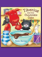 Tiberius and the Chocolate Cake - Keith Harvey