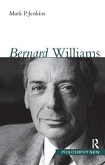 Bernard Williams : Philosophy Now - Mark Jenkins