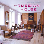The Russian House : Architecture and Interiors - Ella Krasner