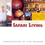 Safari Living : Mini Lifestyle Library - Tim Beddow