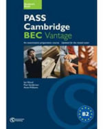 Pass Cambridge BEC Vantage : An Examination Preparation Course - Ian Wood