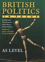 British Politics in Focus : AS Level - Michael Haralambos