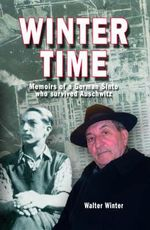 Winter Time : Memoirs of a German Sinto Who Survived Auschwitz - Walter Winter