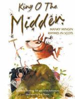 King o the Midden : Manky Mingin Rhymes in Scots - Bob Dewar