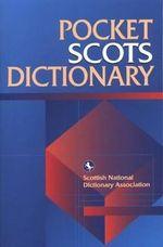 Pocket Scots Dictionary : Scots Language Dictionaries - Scottish National Dictionary Association
