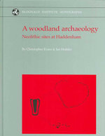 The Haddenham Project: Woodland Archaeology v. 1 : Neolithic Sites at Haddenham - Christopher Evans