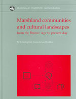 The Haddenham Project : Marshland Communities and Cultural Landscape - From the Bronze Age to the Present Day v. 2 - Christopher Evans