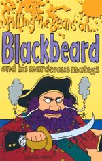 Spilling the Beans on Blackbeard  : and his murderous mateys - Martin Oliver