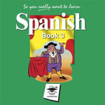 So You Really Want to Learn Spanish - Galore Park