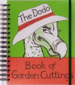 Dodo Book of Garden Cuttings : Save Your Garden from Extinction - B. Peak