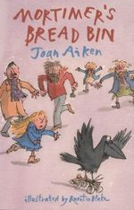 Mortimer's Bread Bin : Mark the Mountain Guide - Joan Aiken