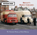 Britain's Mobile Libraries : Nostalgia Road - Ian Stringer