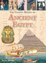 The Timechart History of Ancient Egypt - Shereen Ratnagar