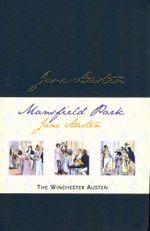 Mansfield Park : The Winchester Austen - Jane Austen