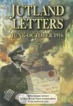 Jutland Letters : June-October 1916 - Harriet Bachrach