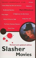 Slasher Movies : Revised and Updated Edition : Pocket Essentials : Film - Mark Whitehead