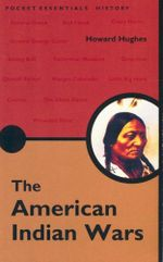The American Indian Wars : Pocket essentials : History - Howard Hughes