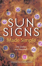 Sun Signs Made Simple : The Zodiac in a Nutshell - Jonathan Dee