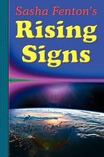 Sasha Fenton's Rising Signs : Discover How You Appear to Others - Sasha Fenton
