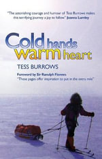 Cold Hands Warm Heart : The Inside Story of the War on Our Streets - Tess Burrows