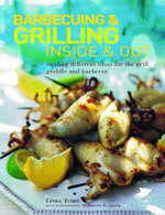 Barbecuing and Grilling Inside and Out : Sizzlingly Different Ideas for the Grill, Griddle and Barbacue - Linda Tubby
