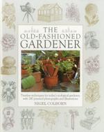 The Old-Fashioned Gardener - Nigel Colborn